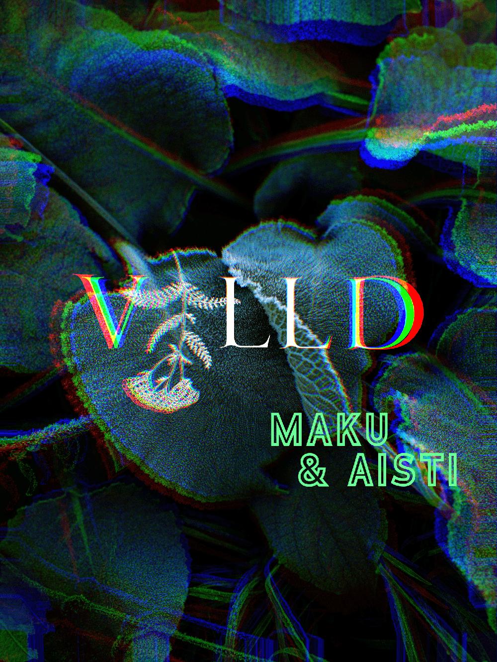VILLD – MAKU & AISTI
